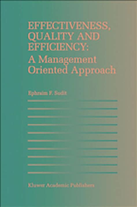 Effectiveness, Quality and Efficiency: A Management ...