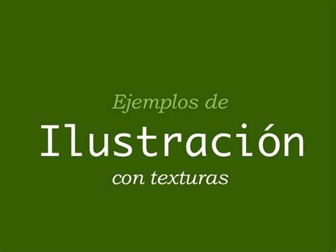 Ejemplos de ilustración con texturas