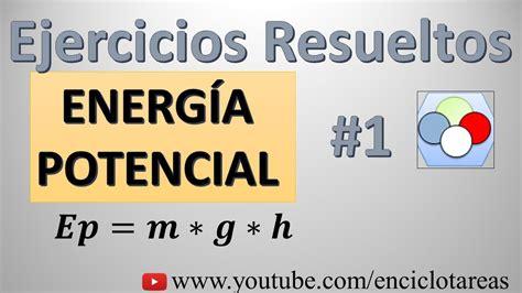 Ejercicios Resueltos   Energía Potencial  Parte 1    YouTube