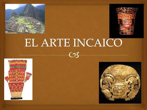 EL ARTE INCAICO. - ppt video online descargar