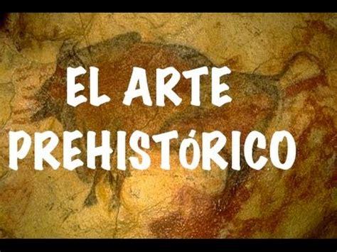 EL ARTE PREHISTÓRICO - YouTube
