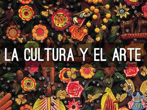 El Arte Y La Cultura by Rebeca Aguilera