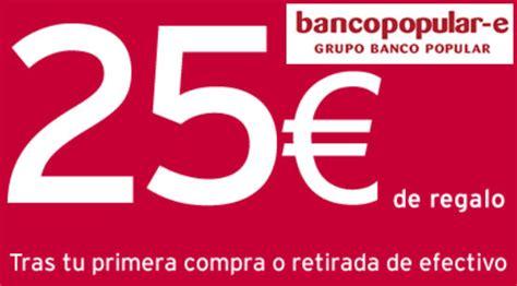 El Banco Popular-e regala 25 euros por contratar su ...