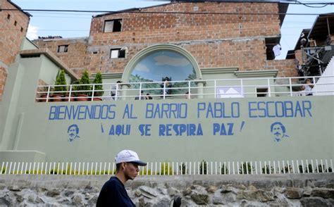 El barrio Pablo Escobar, último feudo del narco en ...
