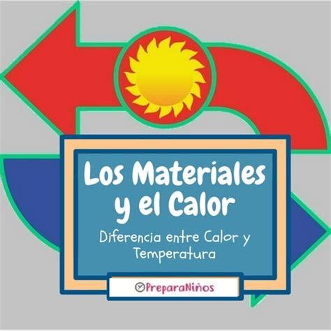 El Calor y los Materiales. Diferencia entre Calor y ...
