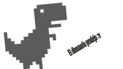 El Dinosaurio de Google! l El juego que se puede jugar sin ...