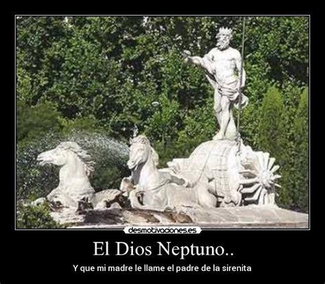 El Dios Neptuno..   Desmotivaciones