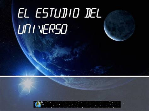 El Estudio Del Universo |authorSTREAM