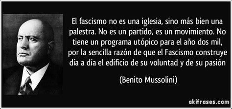 El fascismo no es una iglesia, sino más bien una palestra ...