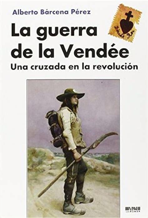 El genocidio de La Vendée: las pruebas de la determinación ...