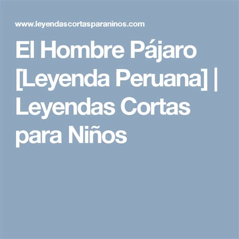 El Hombre Pájaro [Leyenda Peruana] | Leyendas Cortas para ...