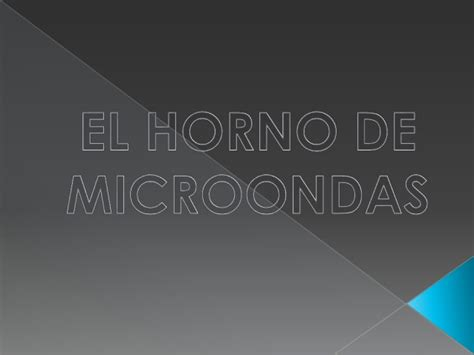 El horno de microondas