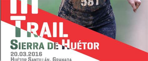 El III Trail Sierra de Huétor se celebrará el 20 Marzo ...