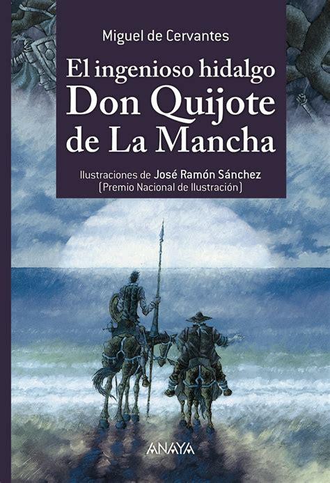 El ingenioso hidalgo don Quijote de La Mancha | Anaya ...