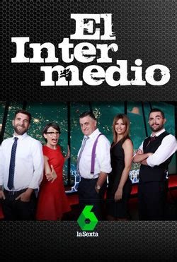 El intermedio   laSexta   Ficha   Programas de televisión