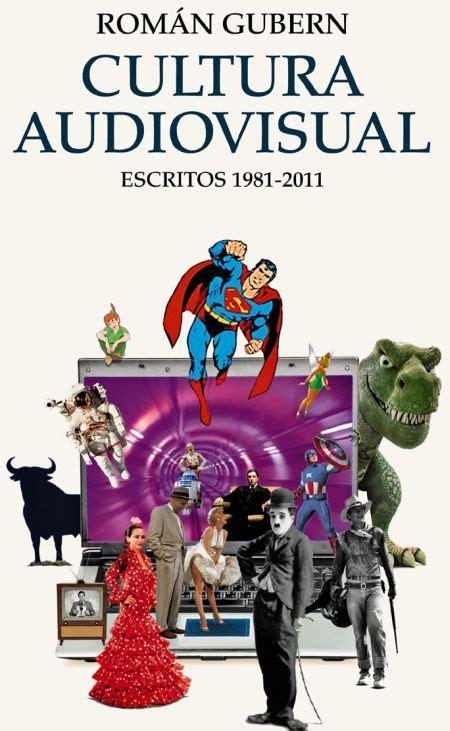 El libro de la semana: Cultura audiovisual, escritos 1981-2011