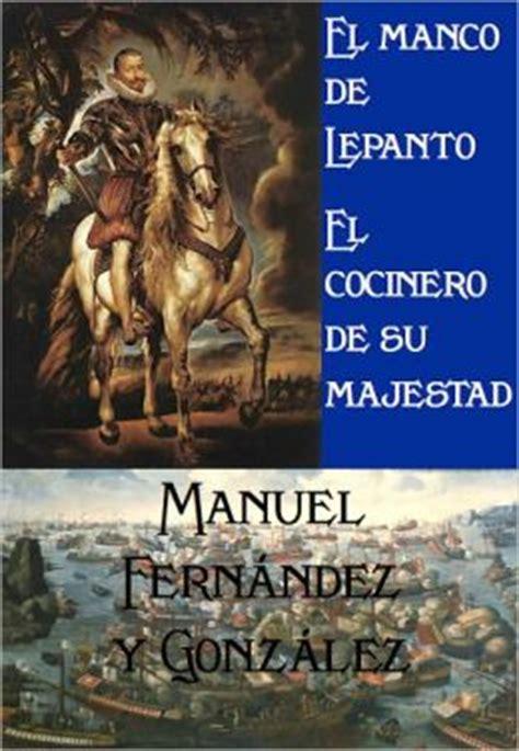 El manco de Lepanto y El cocinero de su majestad by Manuel ...