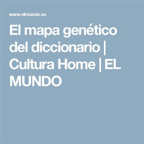 El mapa genético del diccionario | Cultura Home | EL MUNDO ...