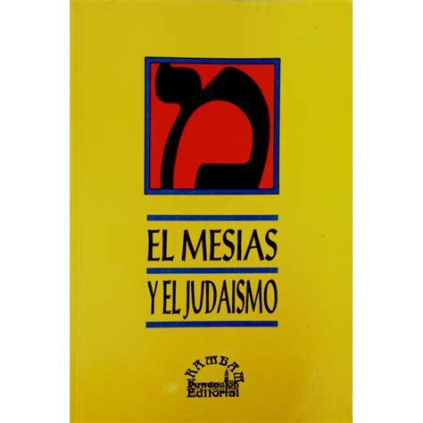 EL MESIAS Y EL JUDAÍSMO   Editorial Jerusalem de México