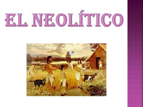 El neolítico. - ppt descargar