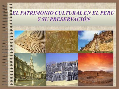 EL PATRIMONIO CULTURAL EN EL PERÚ - ppt video online descargar