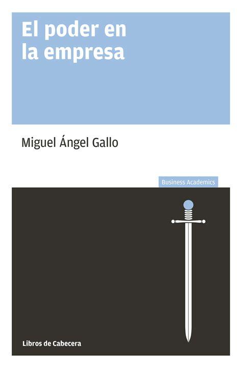 El poder en la empresa   Miguel Ángel Gallo