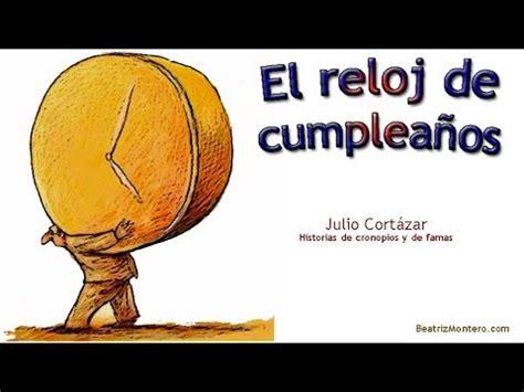 El reloj de cumpleaños. Julio Cortázar. Cuentos cortos ...