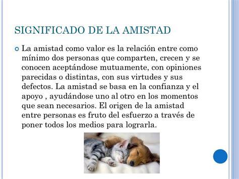 EL SIGNIFICADO DE LA AMISTAD - ppt video online descargar