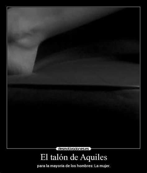El talón de Aquiles | Desmotivaciones