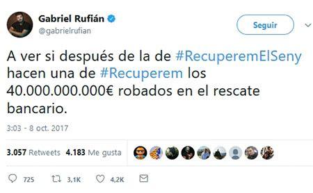 El tweet de desprecio de Gabriel Rufián a los ...