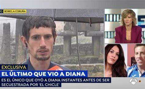 El único testigo que vio a 'El Chicle' con Diana Quer: «Le ...
