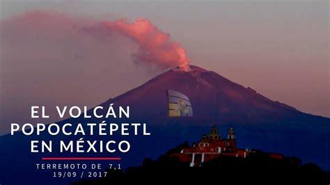 El volcán Popocatépetl hace erupción tras el terremoto en ...