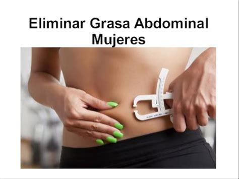Eliminar Grasa Abdominal Mujeres - YouTube
