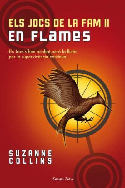 Els Jocs de la Fam II. En flames, Suzanne Collins ...