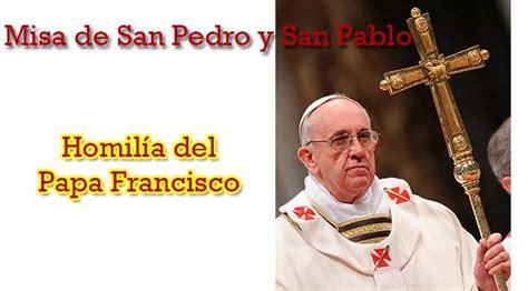 En español, Homilía Papa Francisco, Misa de San Pedro y ...