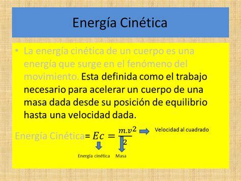 Energía Mecánica, Cinética, y Potencial