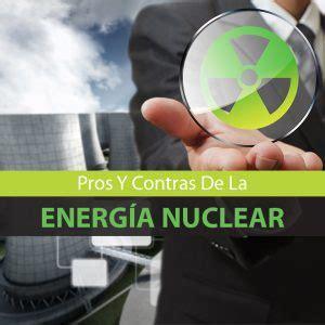 Energía Nuclear: Ventajas Y Desventajas - Mente y Cuerpo Sano
