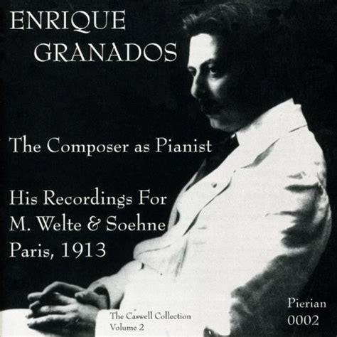 Enrique Granados Plays Granados (Digitally Remastered) by ...