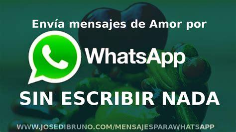 Envía mensajes de Amor por Whatsapp sin escribir nada ...