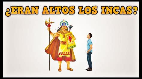 ¿ERAN ALTOS LOS INCAS?   La estatura promedio del peruano ...