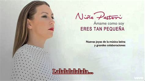 Eres tan pequeña - Niña Pastori + Con subtítulos y letra ...