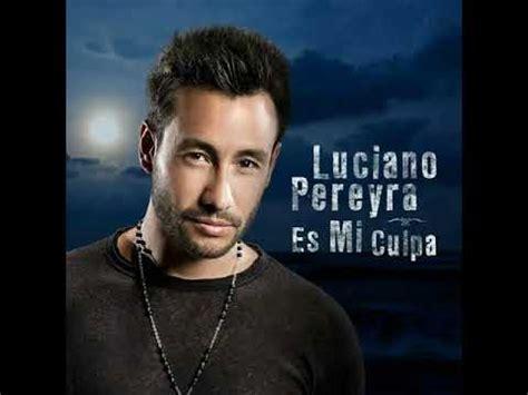 Es mi culpa - Luciano Pereyra - YouTube