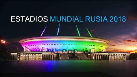 Estadios Mundial Rusia 2018 - YouTube