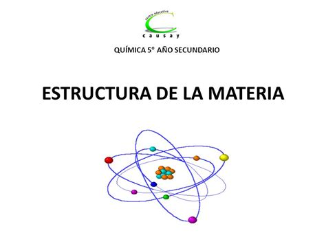 ESTRUCTURA DE LA MATERIA   ppt video online descargar