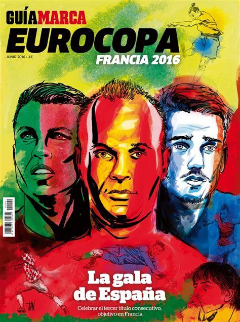 Eurocopa 2016: La Guía MARCA Eurocopa 2016 ya está a la ...