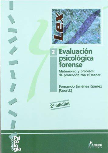 Evaluación Psicológica Forense 2. Matrimonio Y Procesos De ...