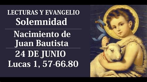 EVANGELIO DEL DÍA | LECTURAS SOLEMNIDAD NACIMIENTO DE SAN ...