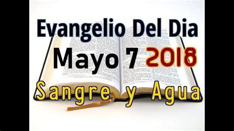 Evangelio del Dia- Lunes 7 Mayo 2018- Invoca Al Espiritu ...