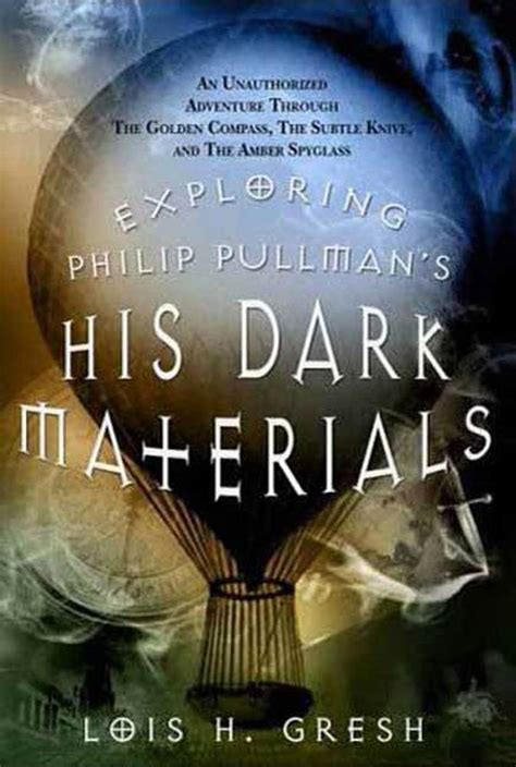 Exploring Philip Pullman's His Dark Materials | Lois H ...