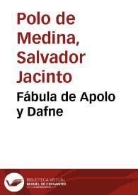 Fábula de Apolo y Dafne / Jacinto Polo de Medina ...